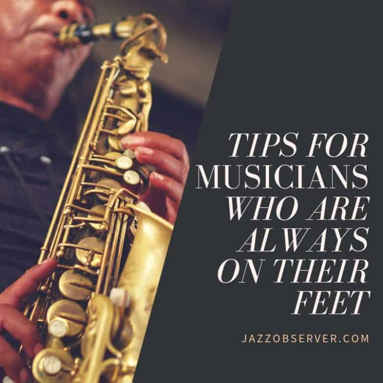 Tips for Musicians Who Are Always on Their Feet